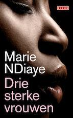 Drie sterke vrouwen - Marie NDiaye (ISBN 9789044516777)