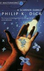 A scanner darkly - Philip K. Dick (ISBN 9781857988475)