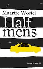 Half mens - Maartje Wortel (ISBN 9789492478337)