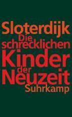 Die schrecklichen Kinder der Neuzeit - Peter Sloterdijk (ISBN 9783518466032)
