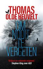 Om nooit te vergeten - Thomas Olde Heuvelt (ISBN 9789024579051)