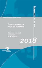 Farmacotherapie voor de huisarts 2018 - Z. Damen-van Beek, Eddy de Jongh, I.M. Wichers, M.M. Verduijn (ISBN 9789036819299)