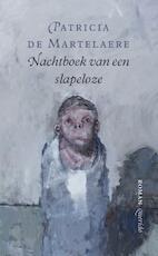 Nachtboek van een slapeloze - Patricia de Martelaere (ISBN 9789021475226)