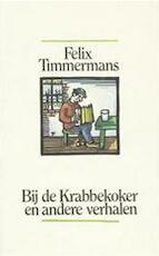 Bij de krabbekoker en andere verhalen - Felix Timmermans, A. Keersmaekers (ISBN 9789061525325)