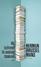 Hij schreef te weinig boeken - Herman Brusselmans