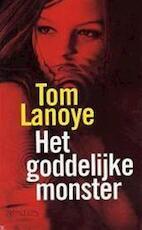 Het goddelijke monster - Tom Lanoye (ISBN 9789053336434)