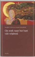 Op zoek naar het hart van wijsheid - Joseph Goldstein, Jack Kornfield (ISBN 9789056700430)