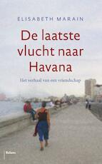 De laatste vlucht naar Havana - Elisabeth Marain (ISBN 9789460038198)