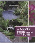 Het grote boek voor de kleine tuin - John Brookes (ISBN 9789089891679)