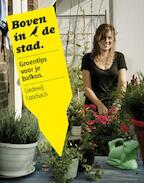 Boven in de stad - Liedewij Loorbach (ISBN 9789021547572)