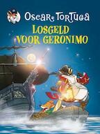 Losgeld voor Geronimo - Oscar Tortuga (ISBN 9789085920601)