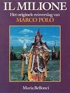 Il Milione - Maria Bellonci, Amp, Marco Polo, Amp, Dick Kolthoff (ISBN 9789022833650)