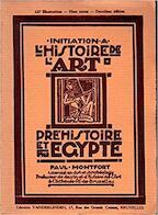 Préhistoire et Égypte: initiation à l'histoire de l'art - Paul Montfort