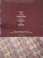 Trip through Anatolia guided by carpets and kilims - L. Loomans (ISBN 9789080589018)