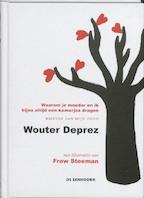 Waarom je moeder en ik bijna altijd een kamerjas dragen - Wouter Deprez (ISBN 9789058385826)
