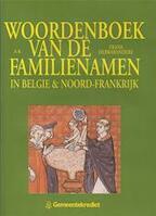 Verklarend woordenboek van de familienamen in Belgie en Noord-Frankrijk - Frans Debrabandere (ISBN 9789050661249)