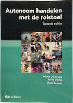 Autonoom handelen met de rolstoel - Henk Beyaert, Wivina De Keyser (ISBN 9789045555331)