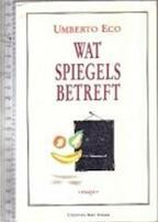 Wat spiegels betreft - Umberto Eco, Aafke van der Made (ISBN 9789035108639)