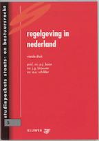Regelgeving in Nederland - P.J. Boon, J.G. Brouwer, A.E. Schilder (ISBN 9789013023961)