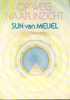 Op weg naar inzicht - Sun van Meijel, John (st.) (ISBN 9789063253455)