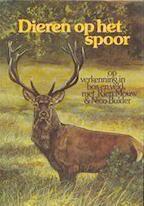 Dieren op het spoor - Rien Mouw, Nico Bulder (ISBN 9789062072453)