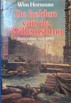 De helden van de Willemsbrug - Wilhelmus Johannes Maria Hornman (ISBN 9789072540041)