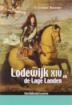 Lodewijk XIV en de lage landen - Etienne Rooms (ISBN 9789058264916)