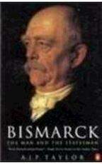 Bismarck. The man and the statesman - Alan John Percivale Taylor (ISBN 9780140236101)