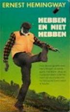 Hebben en niet hebben - Ernest Hemingway (ISBN 9789060195161)