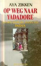 Op weg naar Yadadore - Aya Zikken (ISBN 9789023683827)