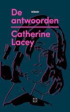 De antwoorden - Catherine Lacey (ISBN 9789492478542)
