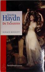 Joseph Haydn (1732 - 1809) - Die Tageszeiten - Ignace Bossuyt (ISBN 9789061529125)