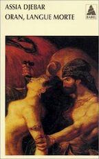 Oran, langue morte - Assia Djebar (ISBN 9782742734450)