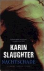Nachtschade - Karin Slaughter (ISBN 9789023419648)