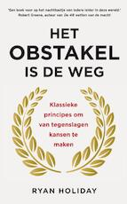 Het obstakel is de weg - Ryan Holiday (ISBN 9789400510159)