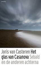 Het glas van Casanova - Joris van Casteren (ISBN 9789044627657)