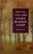 Het woeden der gehele wereld - Maarten 't Hart (ISBN 9789029520805)