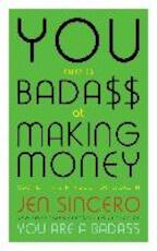 You are a Badass at Making Money - Jen Sincero (ISBN 9781473649545)