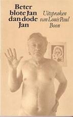Beter blote Jan dan dode Jan en andere uitspraken van Louis Paul Boon