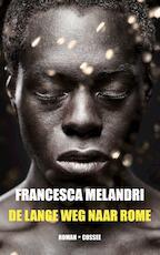 De lange weg naar Rome - Francesca Melandri (ISBN 9789059367890)
