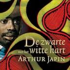 De zwarte met het witte hart - Arthur Japin (ISBN 9789029526555)