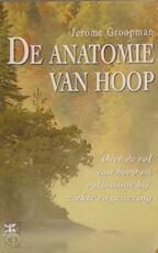 De anatomie van hoop - Jerome Groopman (ISBN 9789021597478)