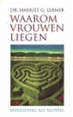 Waarom vrouwen liegen - Harriet G. Lerner, Tjadine Stheeman (ISBN 9789060748558)