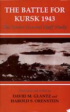 The Battle for Kursk, 1943 - Soviet Union. Raboche-Krestʹi͡anskai͡a Krasnai͡a Armii͡a. Generalʹnyĭ Shtab (ISBN 9780714649337)