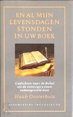 En al mijn levensdagen stonden in uw boek - Huub Oosterhuis (ISBN 9789064812255)