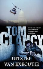 Uitstel van executie - Tom Clancy (ISBN 9789022999394)