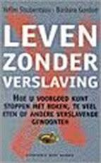 Leven zonder verslaving - Yefim Shubentsov, Barbara Gordon, Jorien Hakvoort (ISBN 9789035120358)
