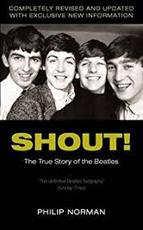 Shout. The true story of the Beatles - Philip Norman (ISBN 9780330511506)