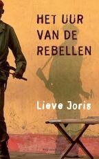 Het uur van de rebellen - Lieve Joris (ISBN 9789045701851)