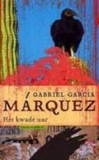 Het kwade uur - Gabriel García Marquez (ISBN 9789029079433)